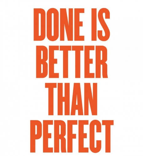 Done is better than perfect facebook slogan